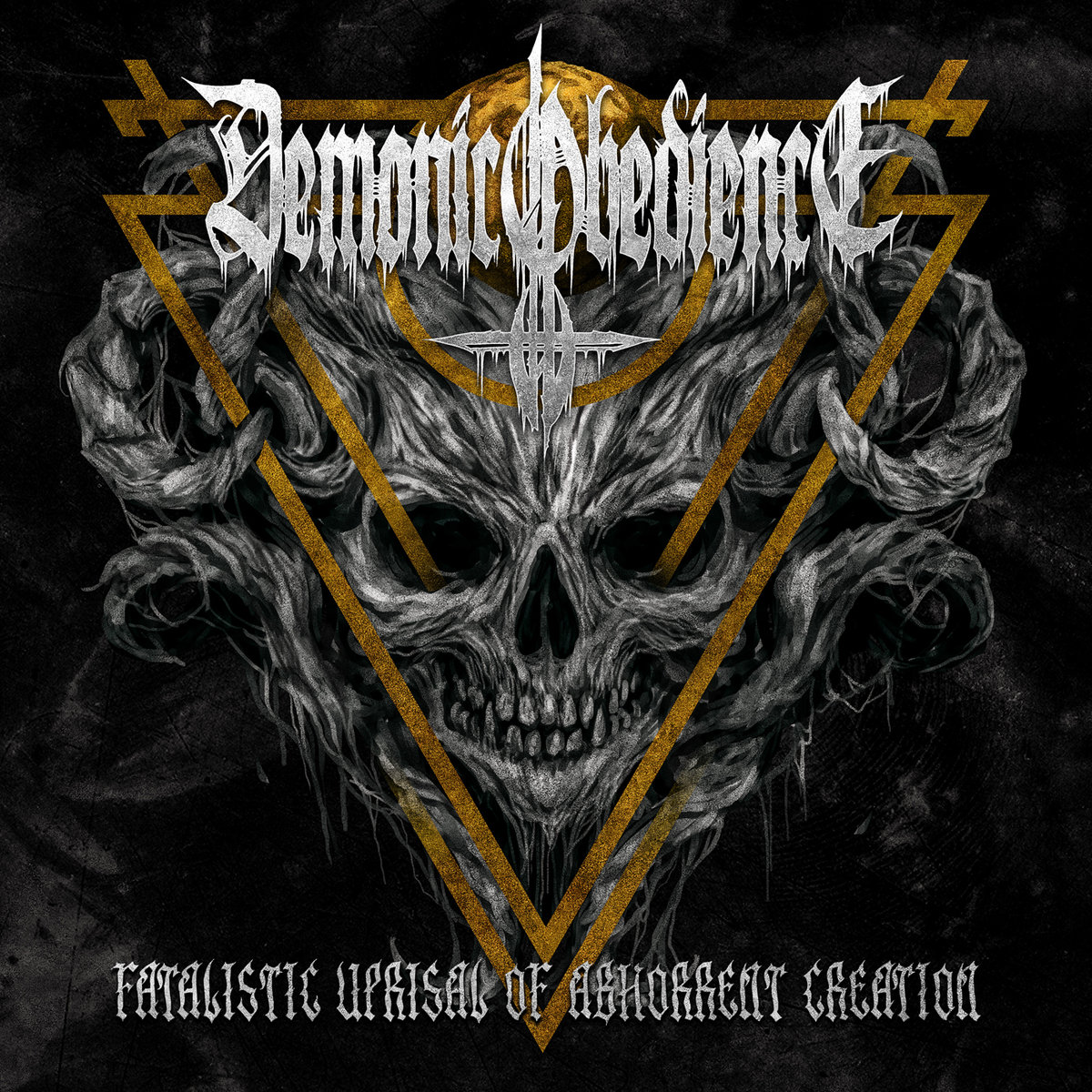 Demonic Obedience - Fatalistic Uprisal Of Abhorrent Creation