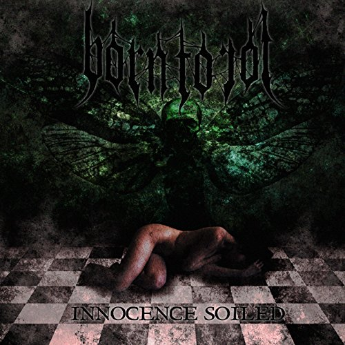 Born To Rot - Innocence Soiled